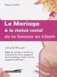 Tahar Gaïd - Le Mariage & le statut social de la femme en islam.