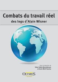 Tahar-Hakim Benchekroun et Annie Weill-Fassina - Combats du travail réel : des legs d'Alain Wisner.