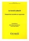 Tahar-Hakim Benchekroun et  Collectif - Le travail collectif - Perspectives actuelles en ergonomie.
