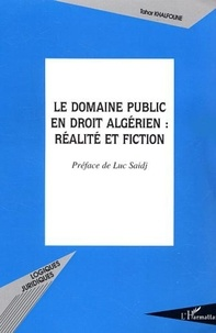 Tahar Khalfoune - Le domaine public en droit algérien : réalité et fiction.