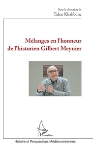 Tahar Khalfoune - Mélanges en l'honneur de l'historien Gilbert Meynier.
