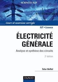 Tahar Neffati - Électricité générale - 2e éd. - Analyse et synthèse des circuits.