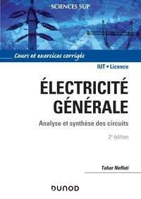 Tahar Neffati - Electricité générale - 2e éd - Analyse et synthèse des circuits.