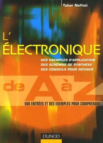 Tahar Neffati - Electronique de A à Z - 500 entrées et des exemples pour comprendre.