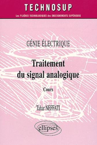 Tahar Neffati - Génie électrique - Traitement du signal analogique, Cours.