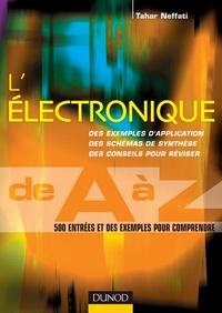 Tahar Neffati - L'électronique de A à Z - 500 entrées et des exemples pour comprendre.