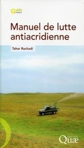 Tahar Rachadi - Manuel de lutte antiacridienne.