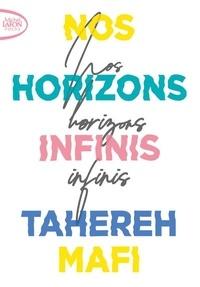 Tahereh Mafi - Nos horizons infinis.