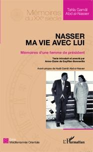 Nasser, ma vie avec lui - Mémoires dune femme de président.pdf
