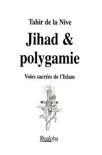 Tahir de La Nive - Jihad et polygamie - Voies sacrées de l'Islam.