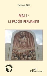 Tahirou Bah - Mali : le procès permanent.