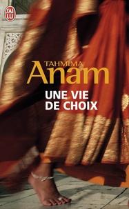 Tahmima Anam - Une vie de choix.