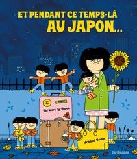 Taï-Marc Le Thanh et Arnaud Boutin - Et pendant ce temps-là au Japon....