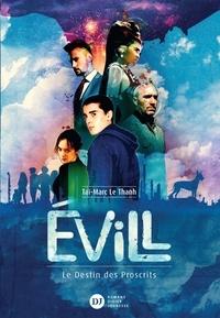 Taï-Marc Le Thanh - Evill - Le Destin des Proscrits.