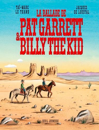 Taï-Marc Le Thanh et  Loustal - La ballade de Pat Garrett et Billy the Kid.