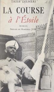 Taieb Djemeri et Alphonse Juin - La course à l'étoile.