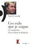 Taïeb Ferradji - Ces exils que je soigne - La migration d'un enfant de Kabylie.