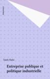 Taïeb Hafsi - Entreprise publique et politique industrielle.