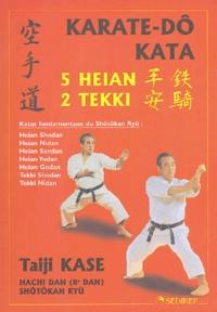 Taïji Kase - Karaté-dô kata - 5 heian, 2 tekki.