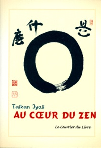 Taïkan Jyoji - Au coeur du Zen.