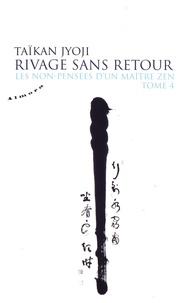 Histoiresdenlire.be Les non-pensées d'un maître zen - Tome 4, Rivages sans retour Image