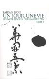 Taïkan Jyoji - Un jour, une vie - Les non-pensées d'un maître zen, Tome 2.