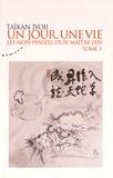 Taïkan Jyoji - Un jour, une vie - Les non-pensées d'un maître zen, Tome 3.