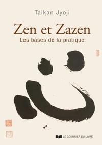 Taïkan Jyoji - Zen et Zazen - Les bases de la pratique.