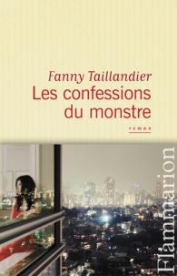 Taillandier - Les confessions du monstre.