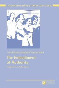 Taina Riikonen et Marjaana Virtanen - The Embodiment of Authority - Perspectives on Performances.