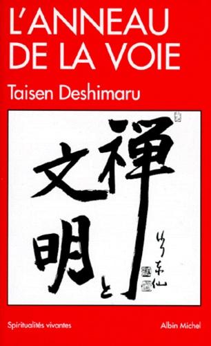 Taisen Deshimaru - L'anneau de la voie.