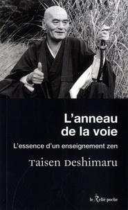 Taisen Deshimaru - L'anneau de la voie - L'essence d'un enseignement zen.