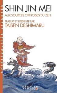 Taisen Deshimaru - Shin Jin Mei - Aux sources chinoises du Zen.