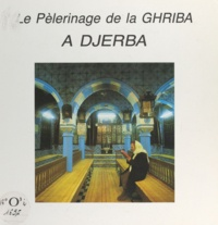 Taïta Umm Hnina et Régine Rosenthal - Le pèlerinage de la Ghriba à Djerba.