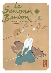 Taiyou Matsumoto et Issei Eifuku - Le samouraï bambou Tome 1 : .