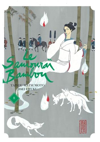 Taiyou Matsumoto et Issei Eifuku - Le samouraï bambou Tome 8 : .