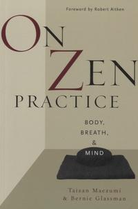 Taizan Maezumi Roshi et Bernie Glassman - On Zen Practice - Body, Breath and Mind.