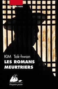 Tak-hwan Kim - Les Romans meurtriers.