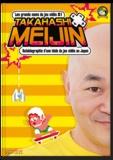 Takahashi Meijin - Takahashi Meijin - Autobiographie d'une idole du jeu vidéo au Japon.