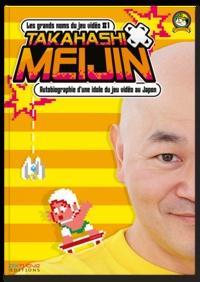 Takahashi Meijin - Autobiographie dune idole du jeu vidéo au Japon.pdf