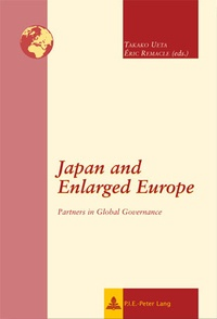 Takako Ueta et Eric Remacle - Japan and Enlarged Europe - Partners in Global Governance.