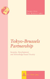 Takako Ueta et Eric Remacle - Tokyo-Brussels Partnership - Security, Development and Knowledge-based Society.
