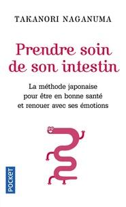 Prendre soin de son intestin - La méthode japonaise pour ouvrir les voies de lintuition, retrouver lénergie vitale et renouer avec le moi profond.pdf