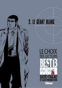 Takao Saito - Golgo 13 - Le choix des lecteurs - Le Géant blanc.