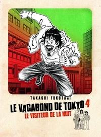 Takashi Fukutani - Le vagabond de Tokyo Tome 4 : Le visiteur de la nuit.