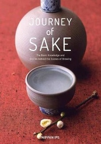 Takashi Goto - Journey of Sake - The Basic Knowledge and Stories behind the Scenes of Brewing.