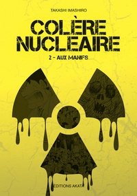 Takashi Imashiro - Colère nucléaire Tome 2 : Aux manifs.