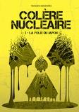 Takashi Imashiro - Colère nucléaire Tome 3 : La folie du Japon.