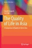 Takashi Inoguchi et Seiji Fujii - The Quality of Life in Asia - A Comparison of Quality of Life in Asia.
