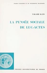 Takashi Kato et  Faculté de théologie protestan - La pensée sociale de Luc-Actes.